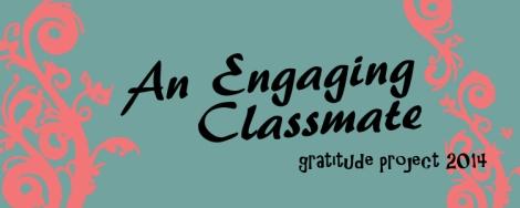 An Engaging Classmate